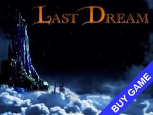 Last Dream - FULL GAME